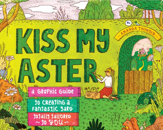"A Gardening Advice Book With an Edge, ""Kiss My Aster"""