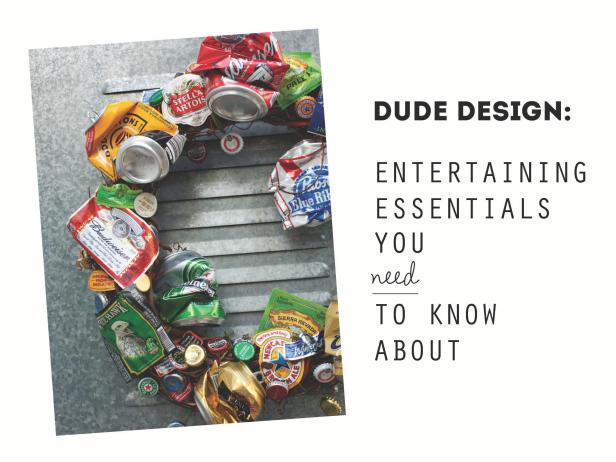 Entertaining Essentials for Guys