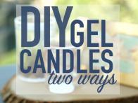 DIY Gel Candles, 2 Ways