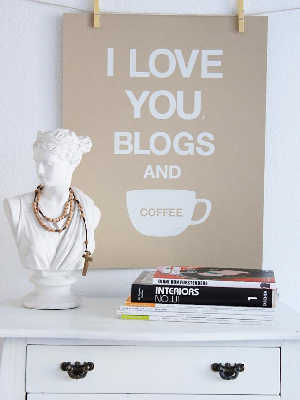 I Love You Blogs and Coffee Poster Over a White Dresser
